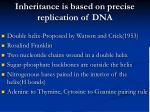 inheritance is based on precise replication of dna