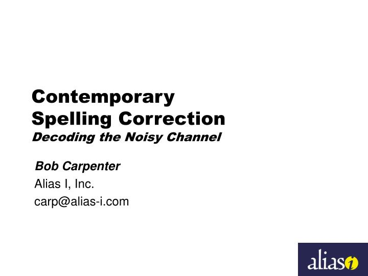 contemporary spelling correction decoding the noisy channel n.