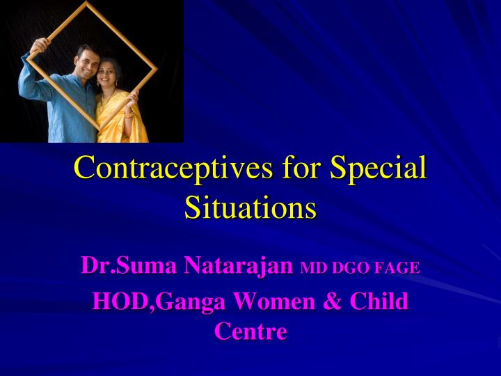 contraceptives for special situations n.