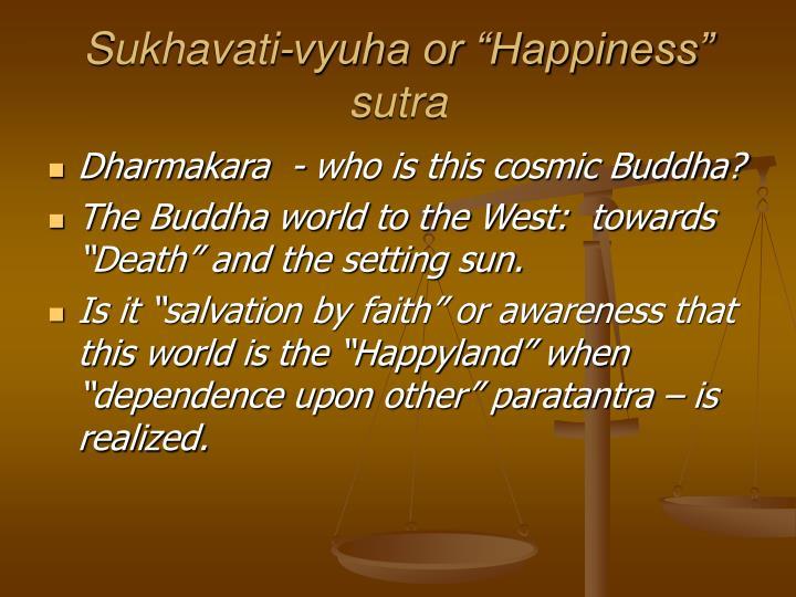 "Sukhavati-vyuha or ""Happiness"" sutra"