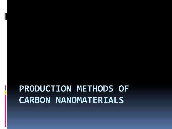 production methods of carbon nanomaterials n.