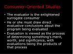 consumer oriented studies