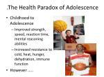 the health paradox of adolescence