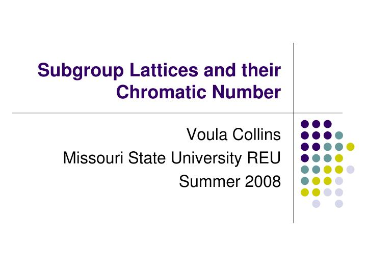 subgroup lattices and their chromatic number n.