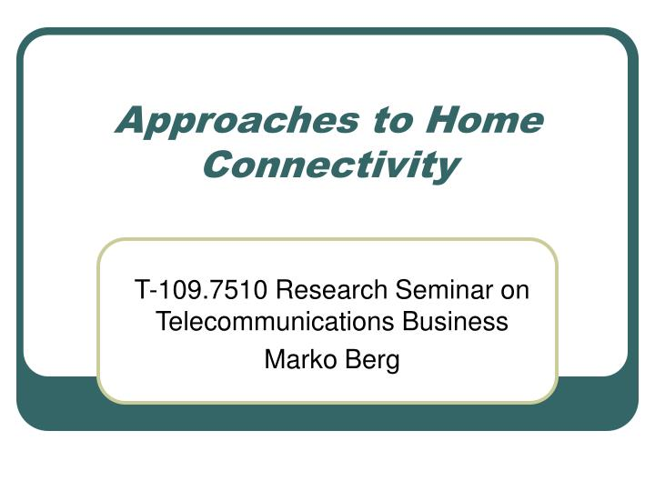 approaches to home connectivity n.