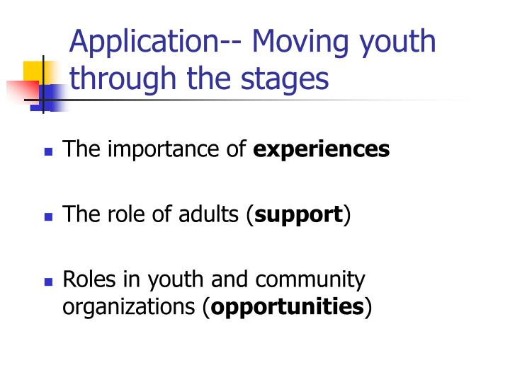 Application-- Moving youth through the stages