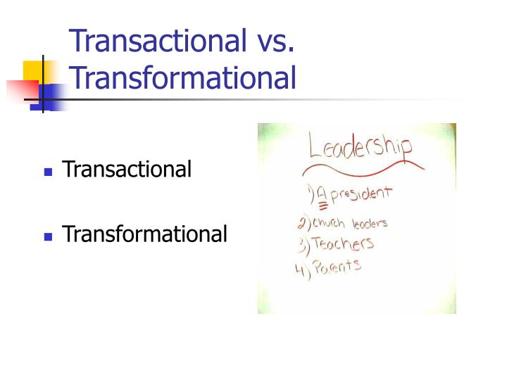 Transactional vs. Transformational