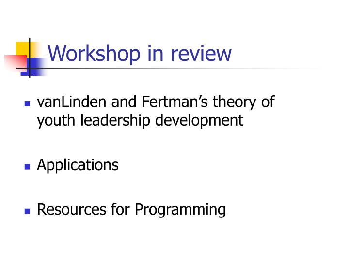Workshop in review