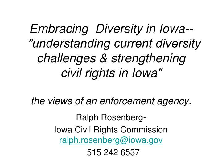 ralph rosenberg iowa civil rights commission ralph rosenberg@iowa gov 515 242 6537 n.