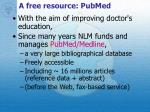a free resource pubmed