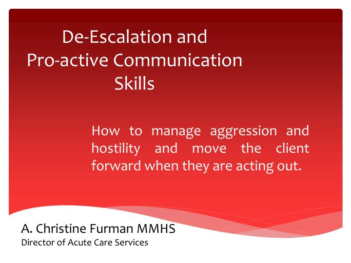 de escalation and pro active communication skills n.
