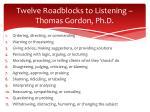 twelve roadblocks to listening thomas gordon ph d