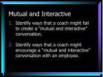 mutual and interactive