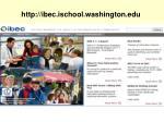 http ibec ischool washington edu
