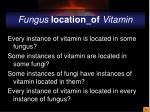 fungus location of vitamin