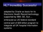 hl7 incredibly successful