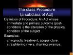 the class procedure a subclass of act