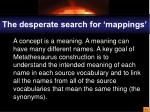 the desperate search for mappings