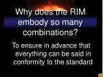 why does the rim embody so many combinations