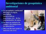 investigaciones de geoqu mica ambiental