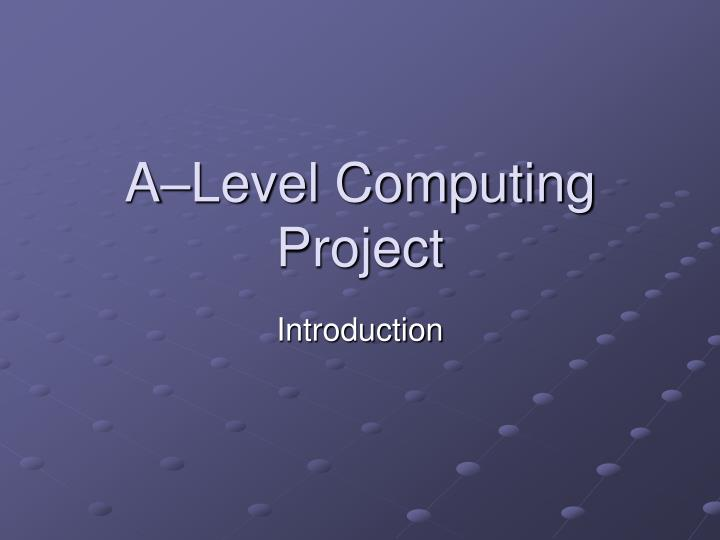a level computing project n.