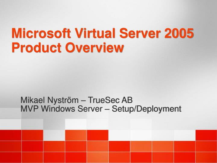 microsoft virtual server 2005 product overview n.