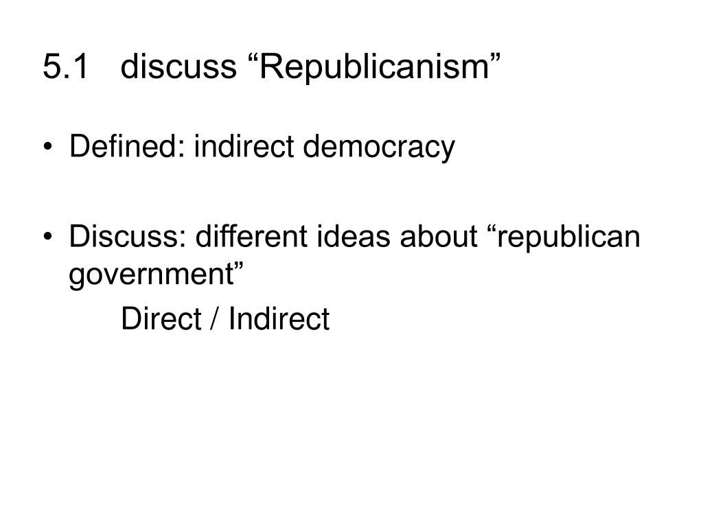 "ppt - 5.1 discuss ""republicanism"" powerpoint presentation - id:1000673"