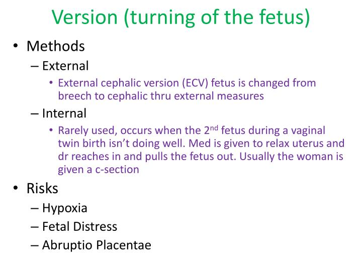 Version turning of the fetus