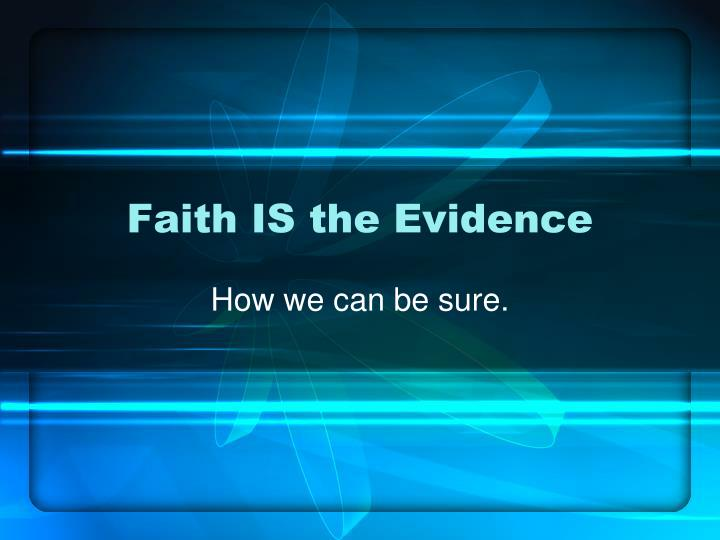 faith is the evidence n.