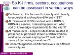 so k i firms sectors occupations can be assessed in various ways