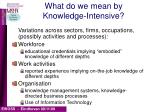 what do we mean by knowledge intensive