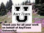 thank you for all your work on behalf of anytown university