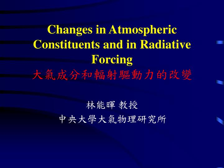changes in atmospheric constituents and in radiative forcing n.