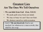 greatest lies are the ones we tell ourselves1