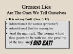 greatest lies are the ones we tell ourselves2