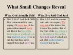 what small changes reveal