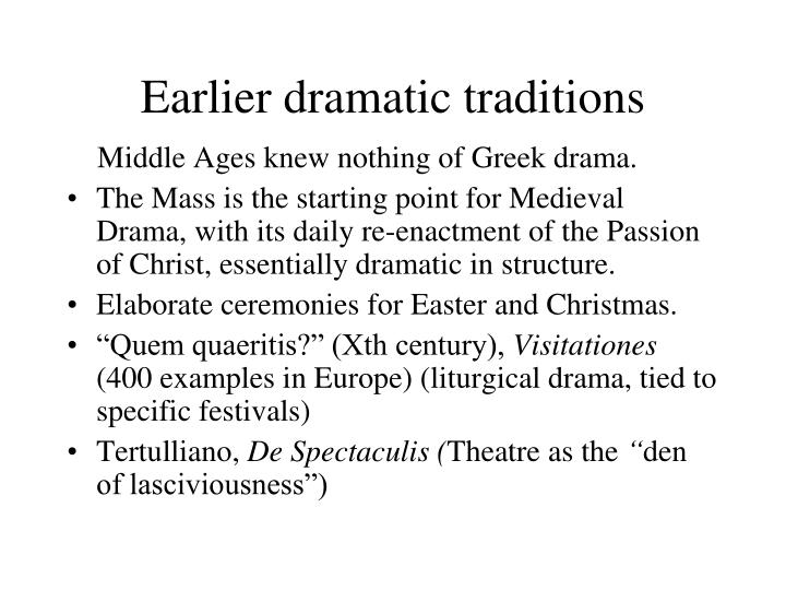 earlier dramatic traditions n.