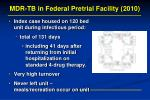 mdr tb in federal pretrial facility 20102
