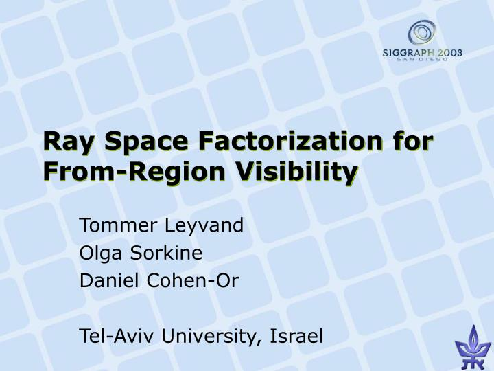 ray space factorization for from region visibility n.