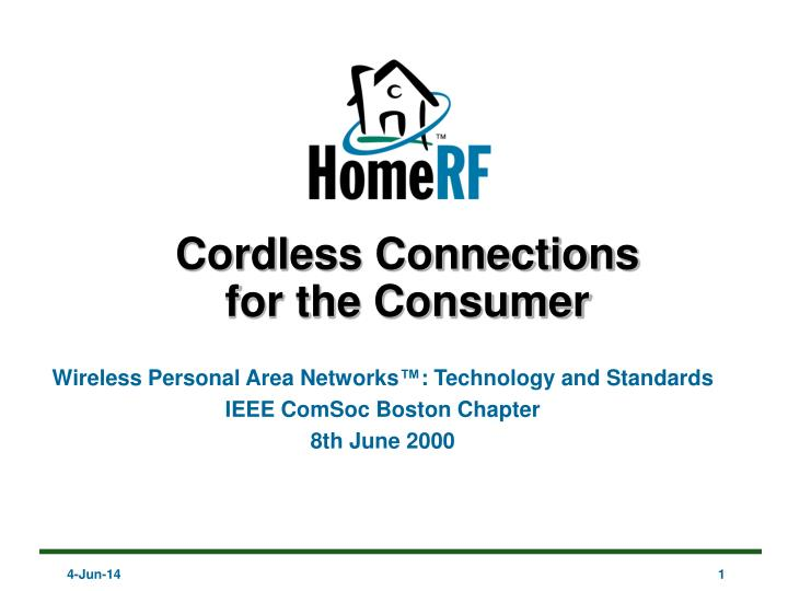 cordless connections for the consumer n.