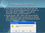 temporary projects