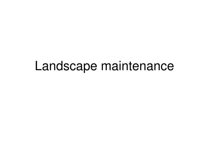 landscape maintenance n.