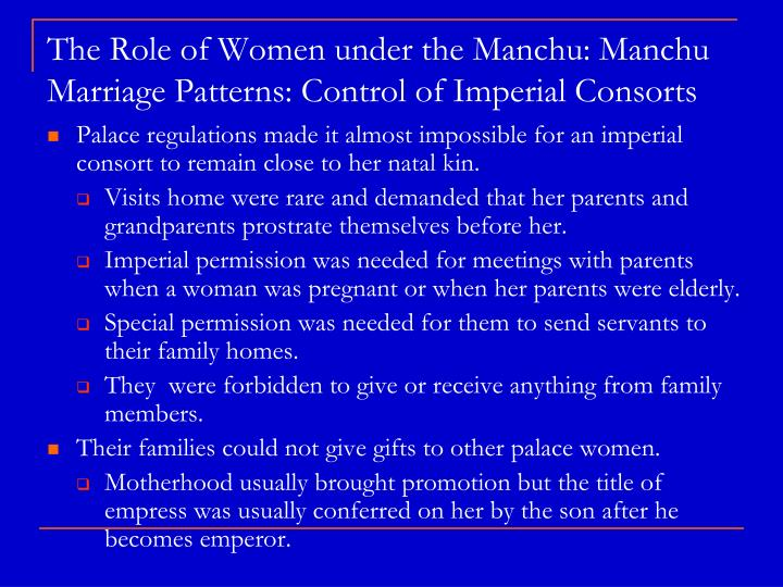 The Role of Women under the Manchu: Manchu Marriage Patterns: Control of Imperial Consorts