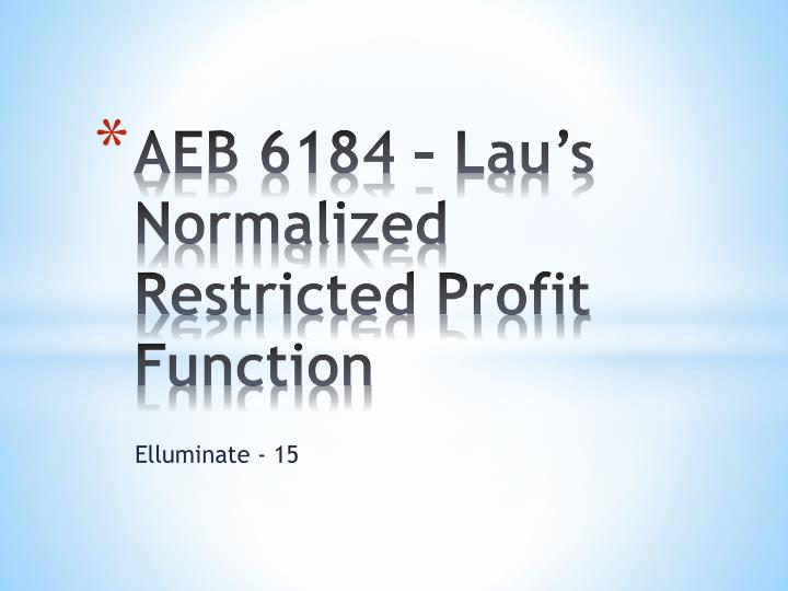 aeb 6184 lau s normalized restricted profit function n.