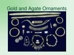 gold and agate ornaments