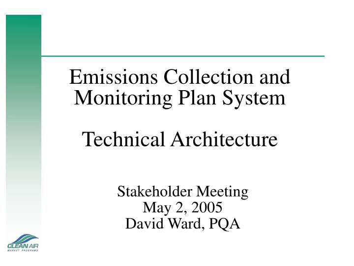 Emissions collection and monitoring plan system technical architecture