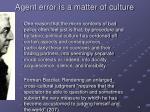 agent error is a matter of culture