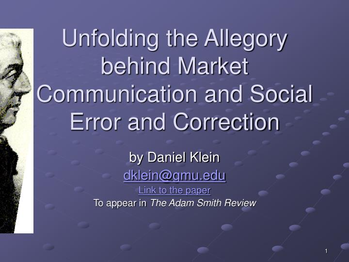 unfolding the allegory behind market communication and social error and correction n.