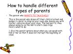 how to handle different types of parents
