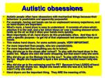 autistic obsessions